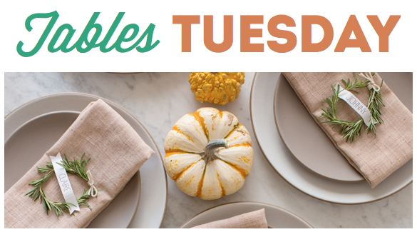 Thanksgiving Prep in 5 Steps: Tables Tuesday