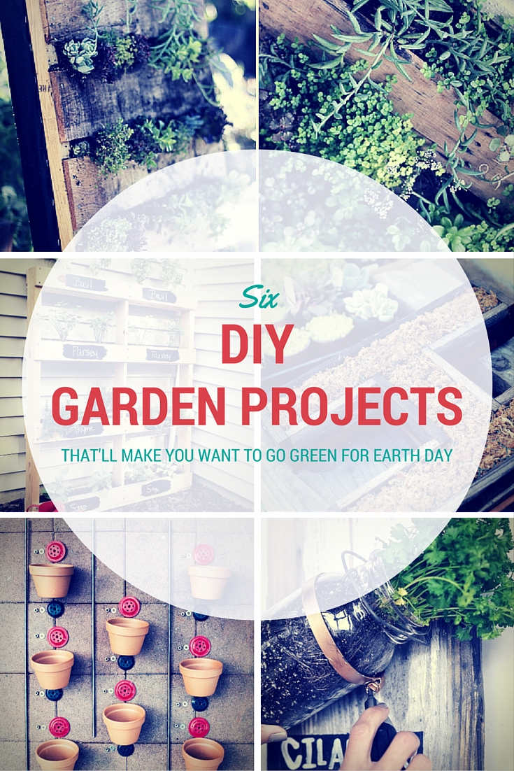 Six DIY Garden Projects That Will Make You Want to Go Green for Earth Day